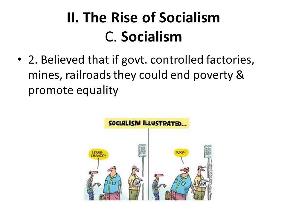 II. The Rise of Socialism C. Socialism