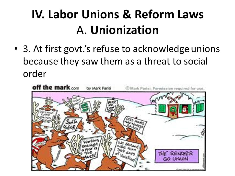 IV. Labor Unions & Reform Laws A. Unionization