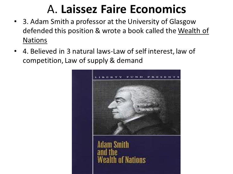 A. Laissez Faire Economics