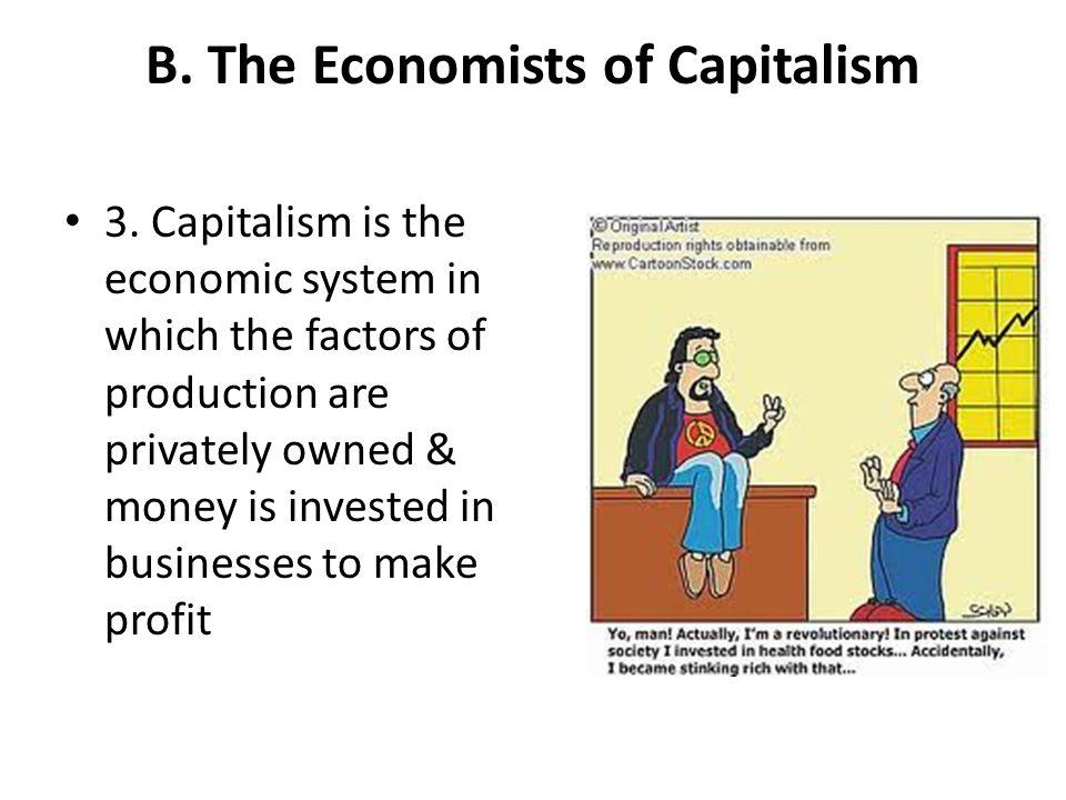 B. The Economists of Capitalism