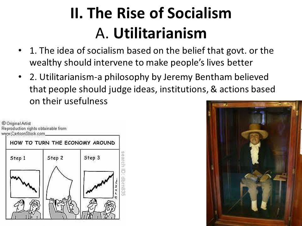 II. The Rise of Socialism A. Utilitarianism