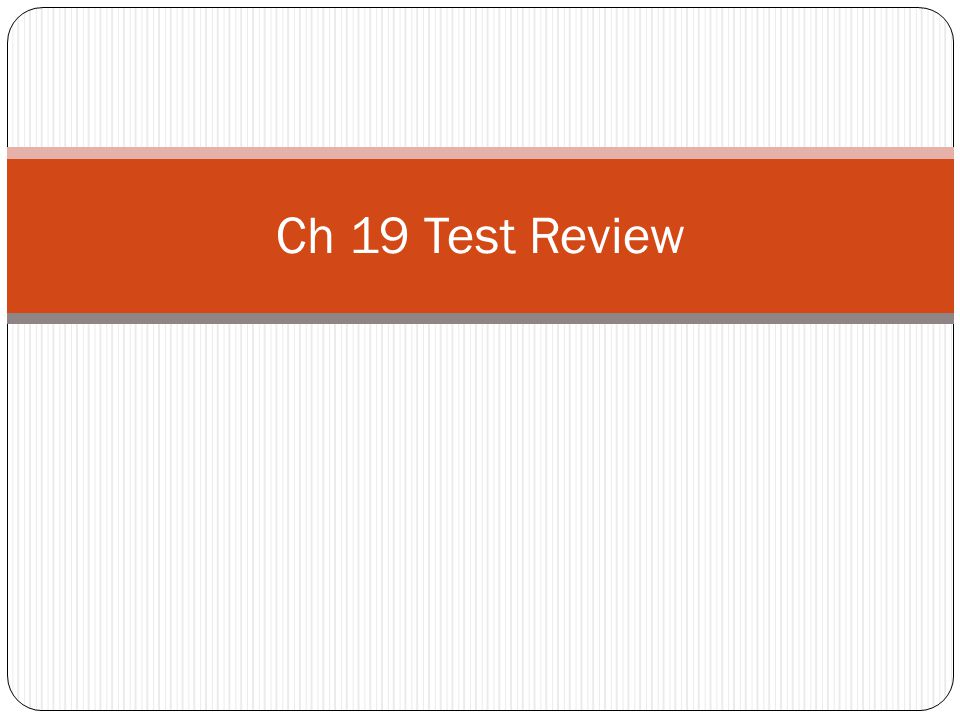 Ch 19 Test Review