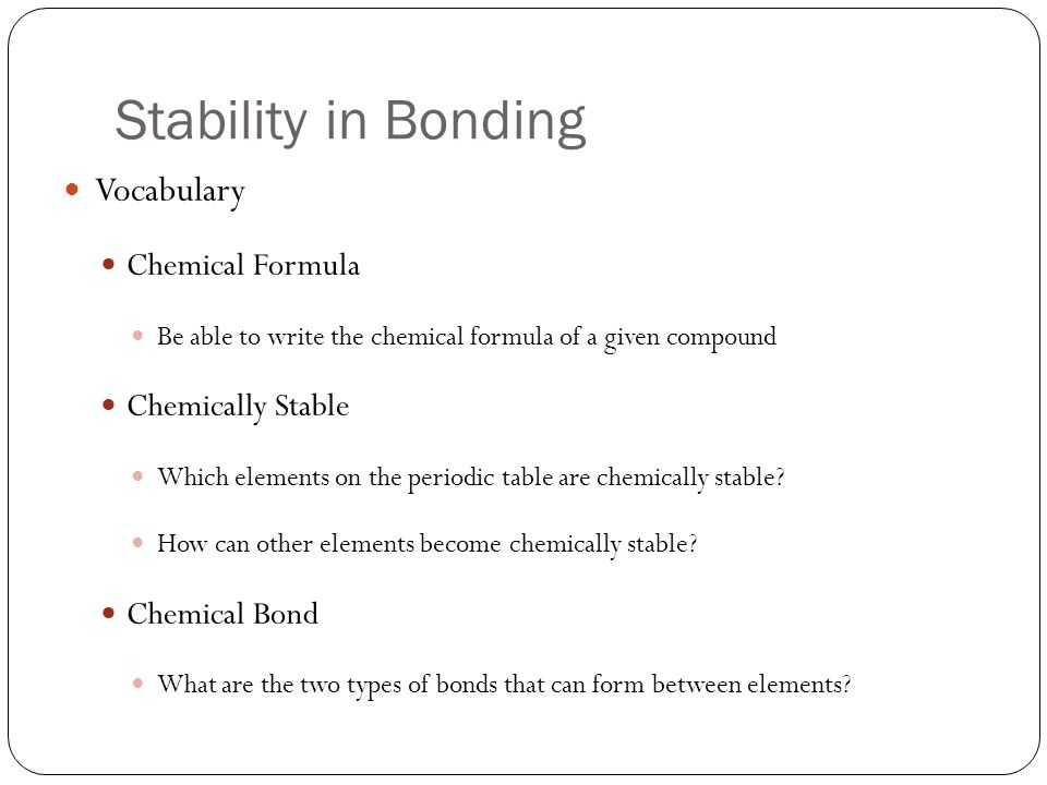 Stability in Bonding Vocabulary Chemical Formula Chemically Stable