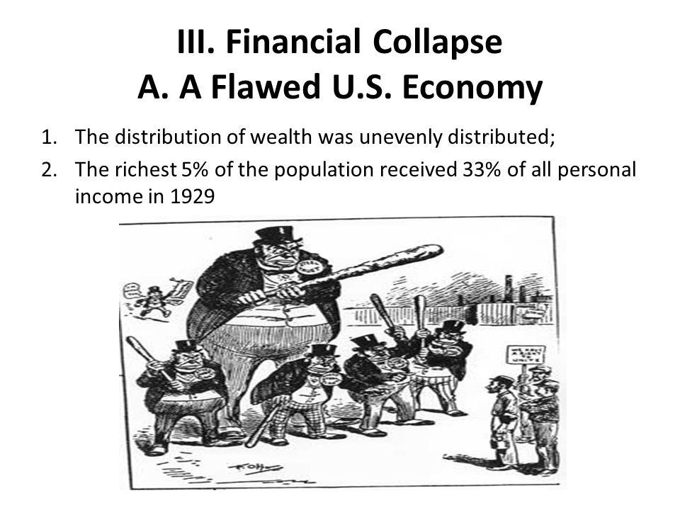 III. Financial Collapse A. A Flawed U.S. Economy