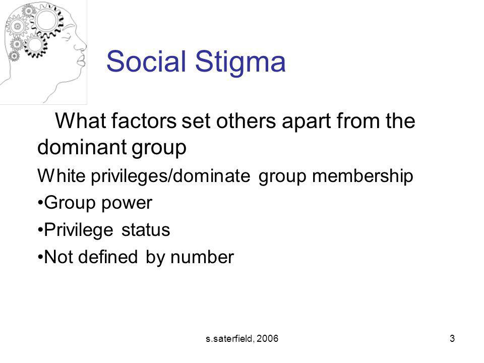 Social Stigma What factors set others apart from the dominant group