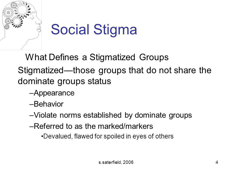 Social Stigma What Defines a Stigmatized Groups
