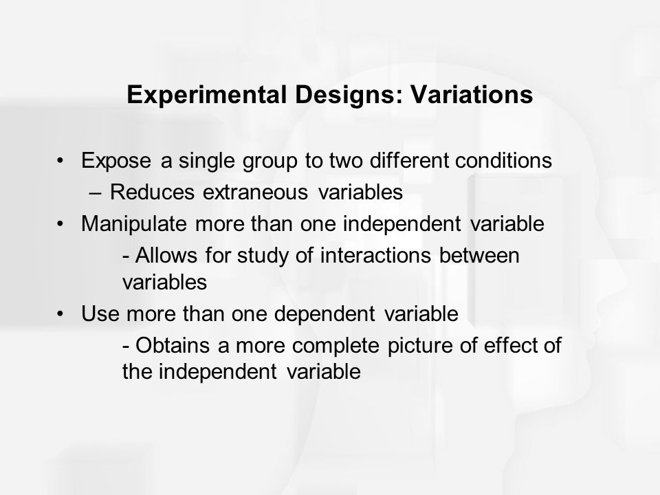 Experimental Designs: Variations
