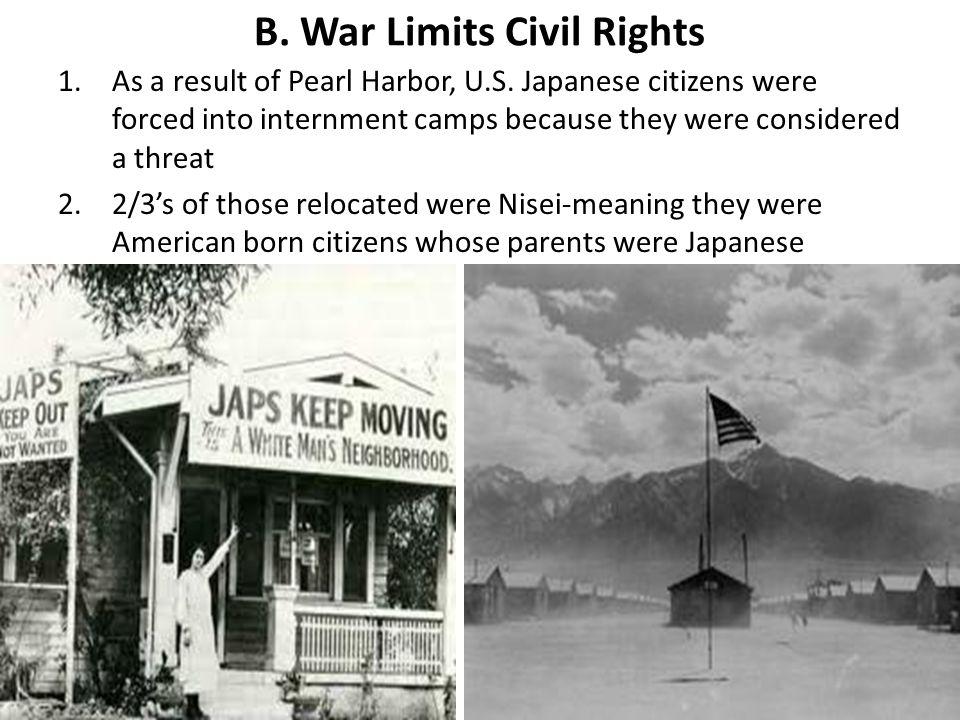 B. War Limits Civil Rights