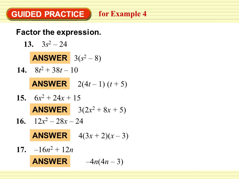 GUIDED PRACTICE GUIDED PRACTICE. for Example 4. Factor the expression. 13. 3s2 – 24. ANSWER.