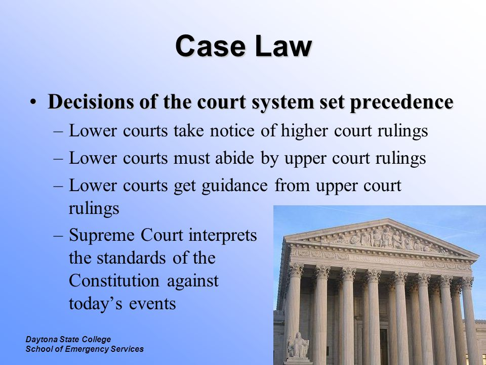 Case Law Decisions of the court system set precedence