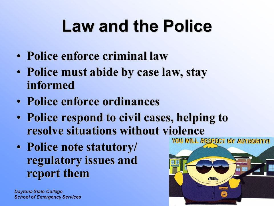 Law and the Police Police enforce criminal law