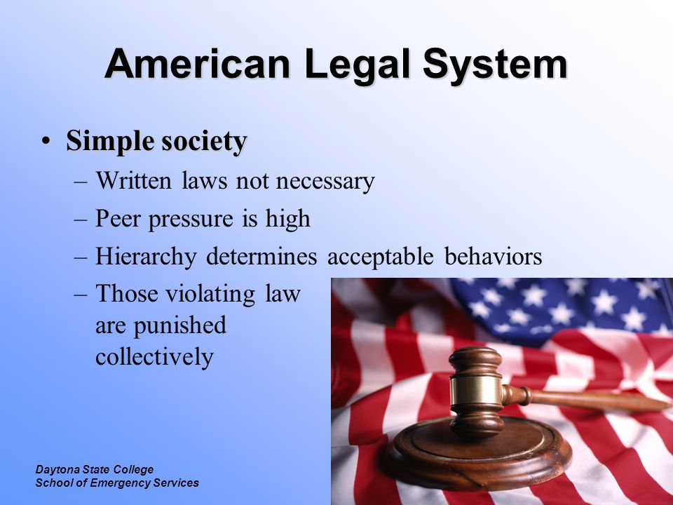 American Legal System Simple society Written laws not necessary