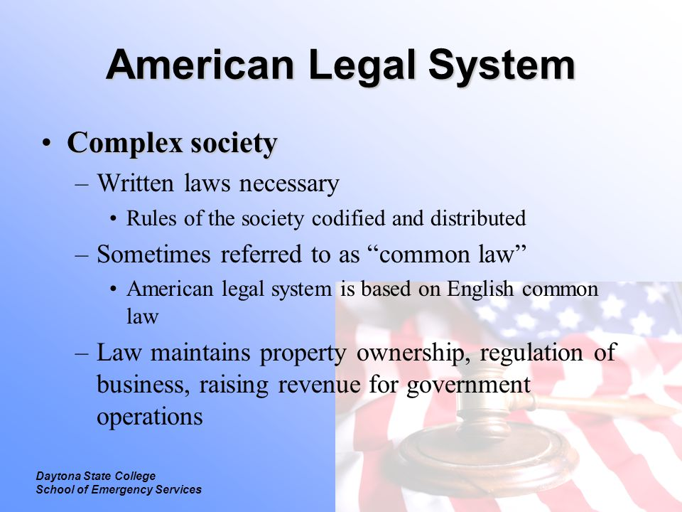 American Legal System Complex society Written laws necessary