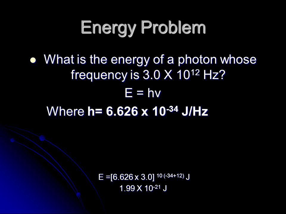 What is the energy of a photon whose frequency is 3.0 X 1012 Hz
