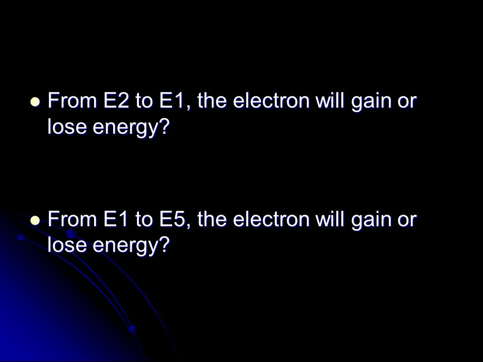 From E2 to E1, the electron will gain or lose energy