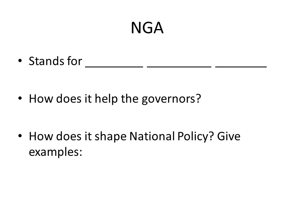 NGA Stands for _________ __________ ________