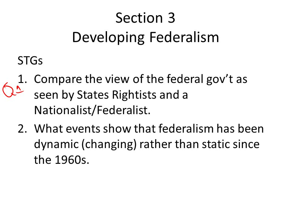 Section 3 Developing Federalism