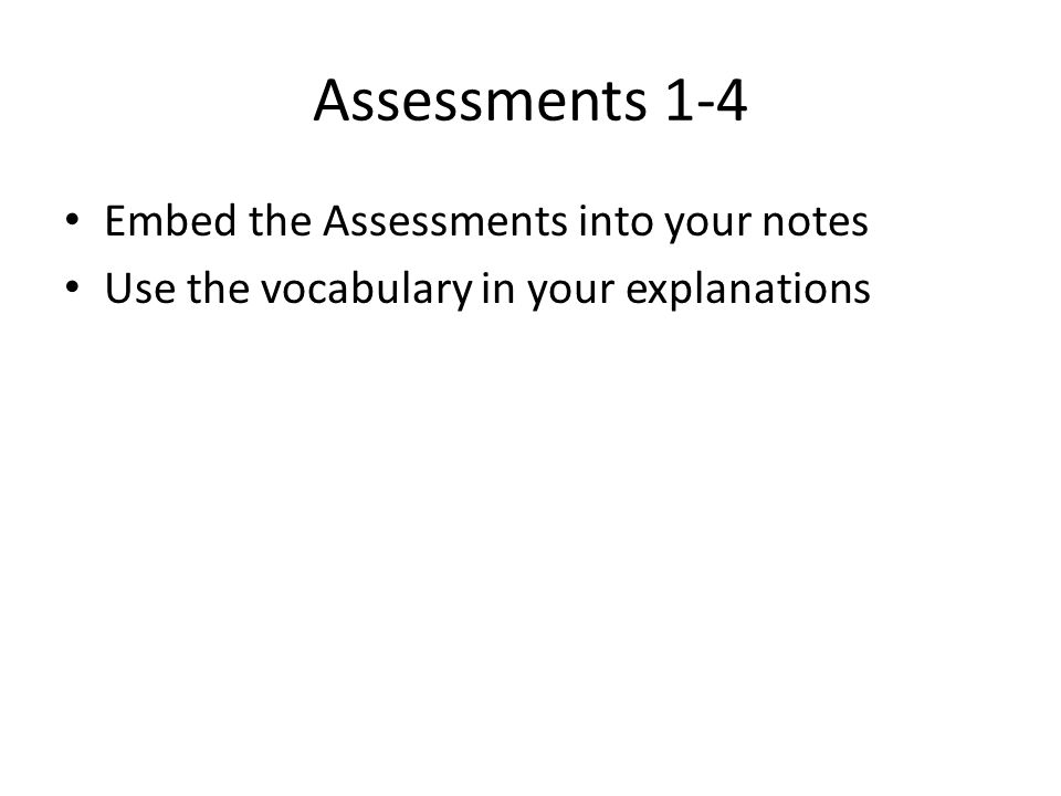 Assessments 1-4 Embed the Assessments into your notes