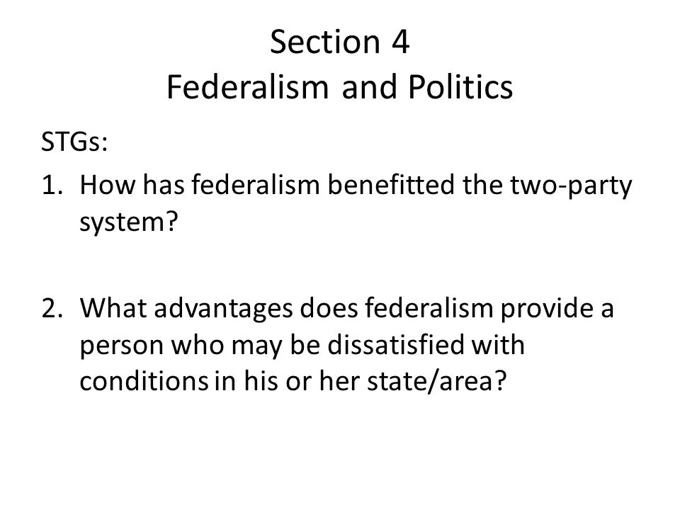 Section 4 Federalism and Politics