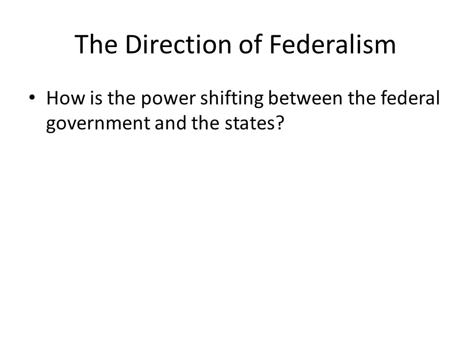 The Direction of Federalism