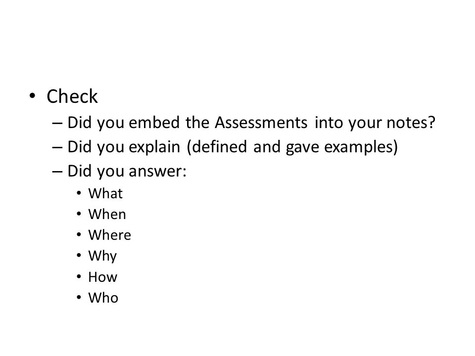 Check Did you embed the Assessments into your notes