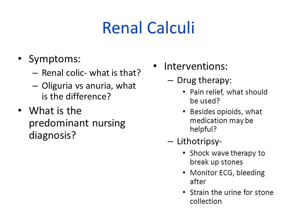 Renal Calculi Symptoms: Interventions: