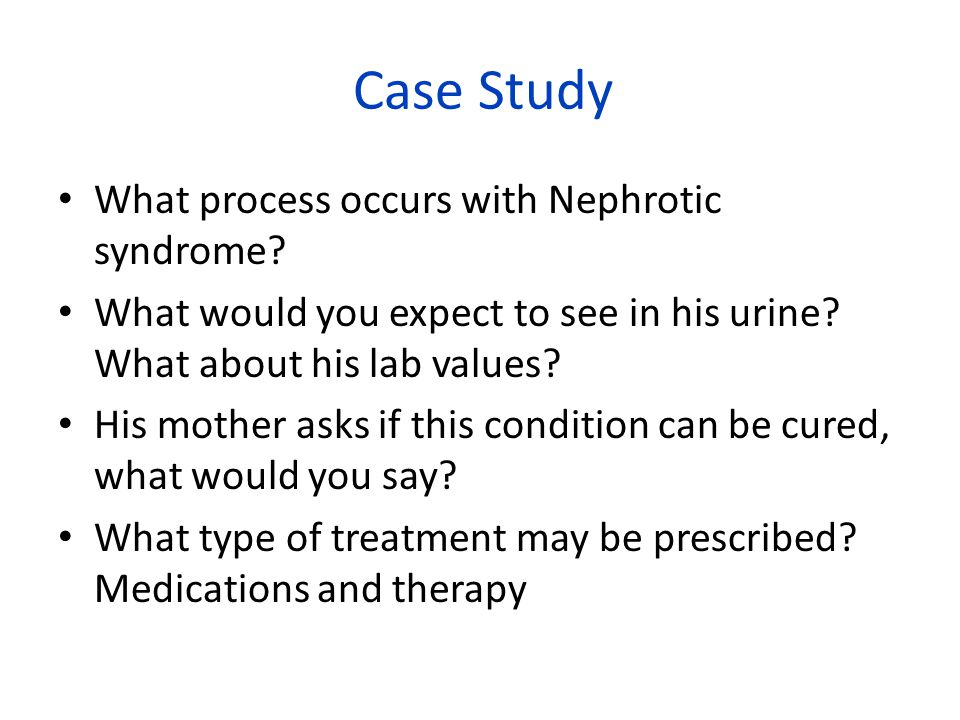 Case Study What process occurs with Nephrotic syndrome
