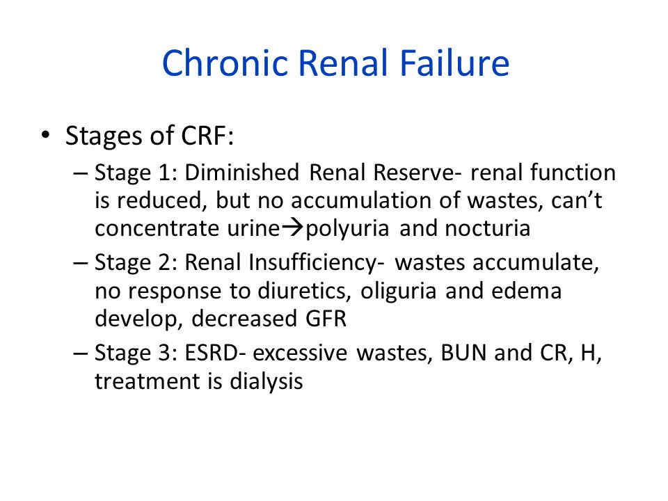 Chronic Renal Failure Stages of CRF: