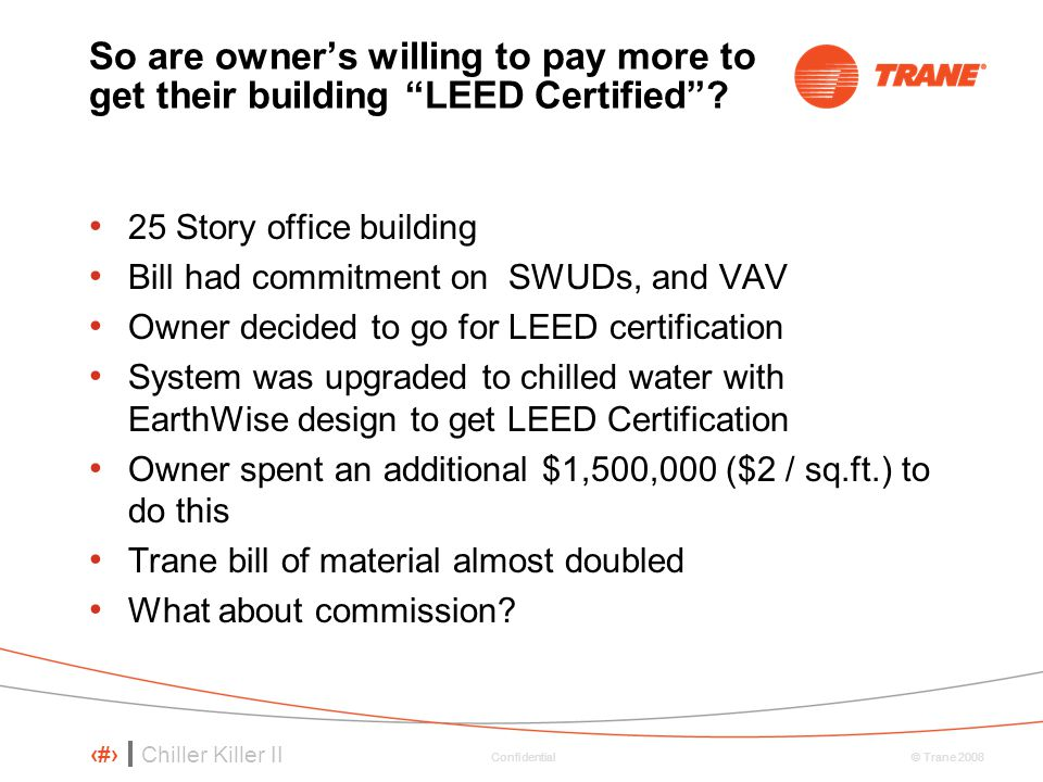 So are owner's willing to pay more to get their building LEED Certified