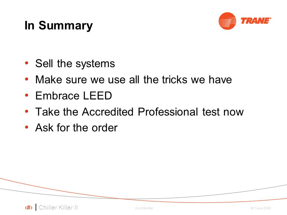 In Summary Sell the systems Make sure we use all the tricks we have