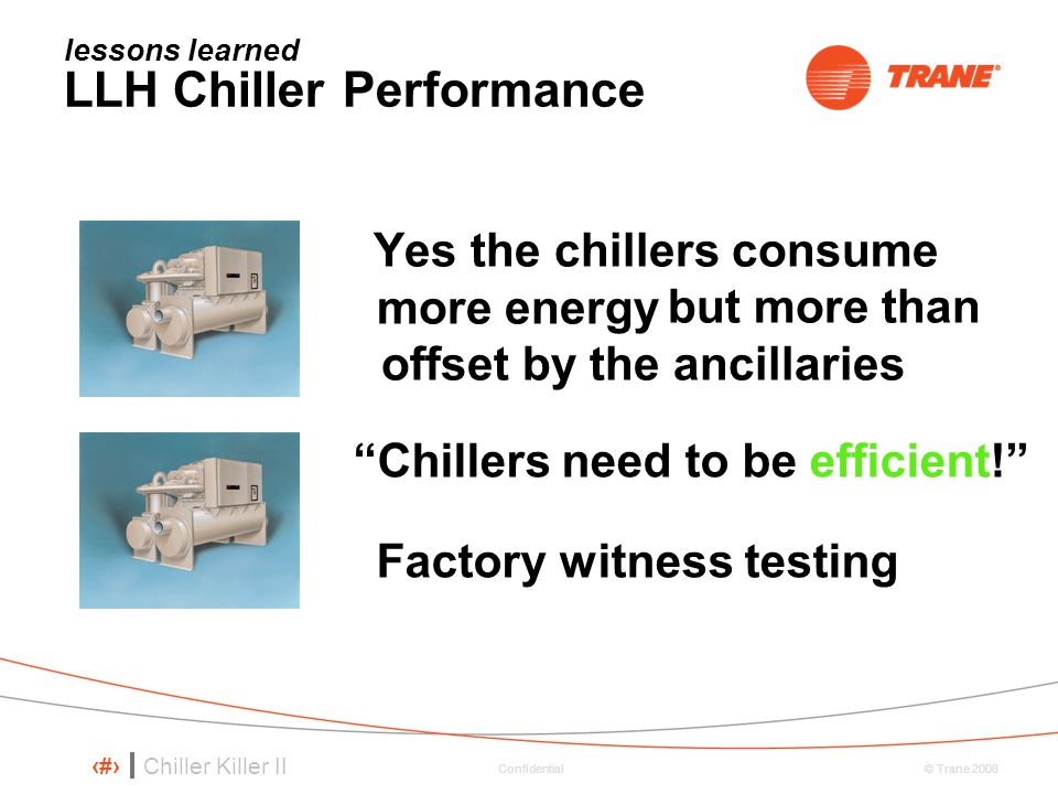lessons learned LLH Chiller Performance