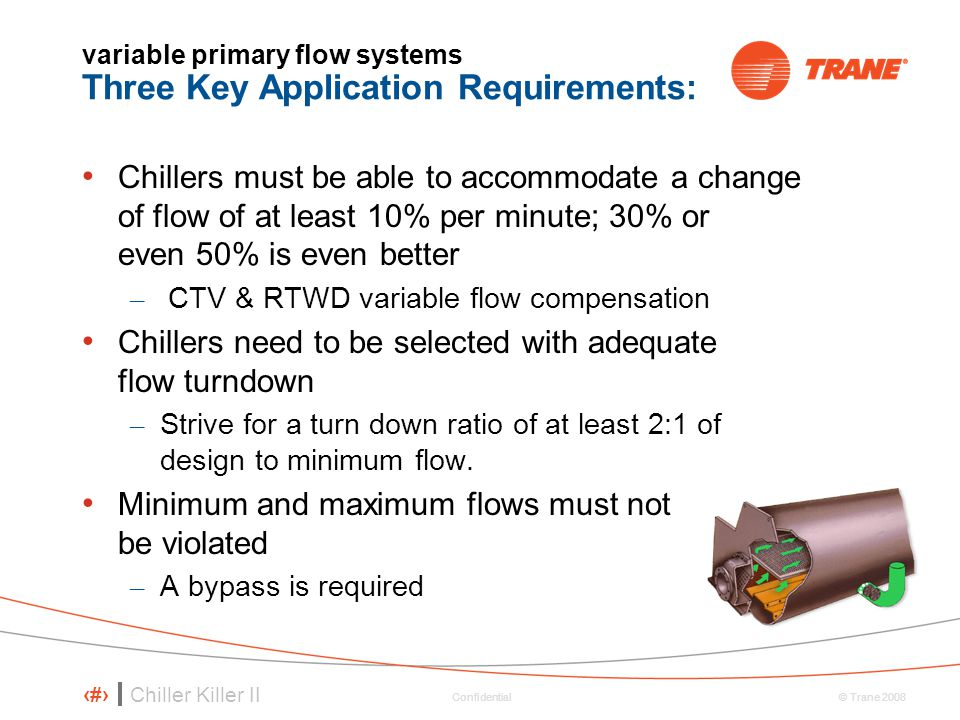 variable primary flow systems Three Key Application Requirements: