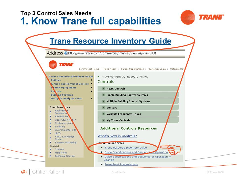 Top 3 Control Sales Needs 1. Know Trane full capabilities