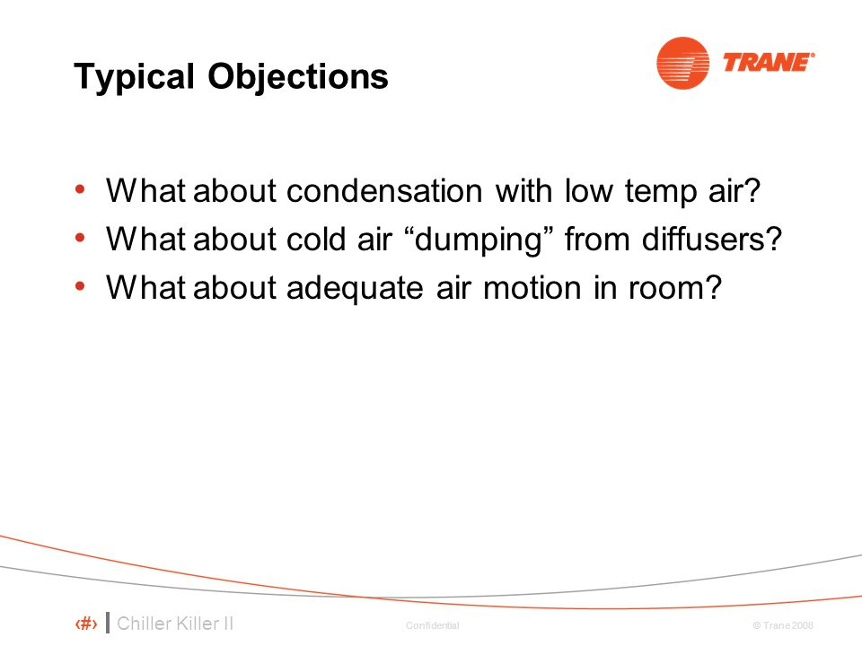 Typical Objections What about condensation with low temp air