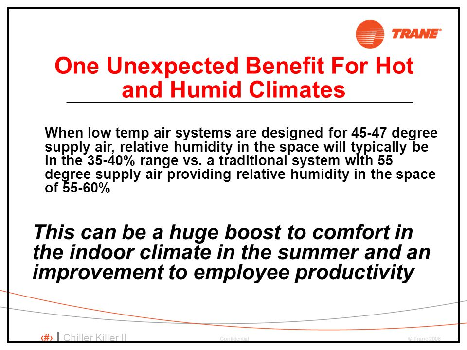 One Unexpected Benefit For Hot and Humid Climates