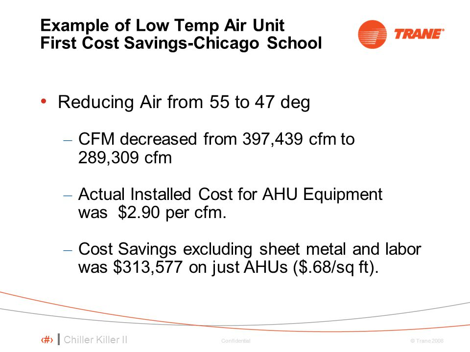 Example of Low Temp Air Unit First Cost Savings-Chicago School