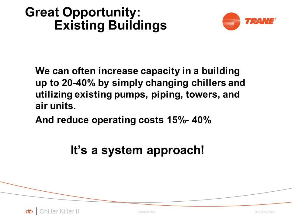 Great Opportunity: Existing Buildings