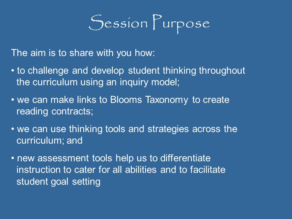 Session Purpose The aim is to share with you how: