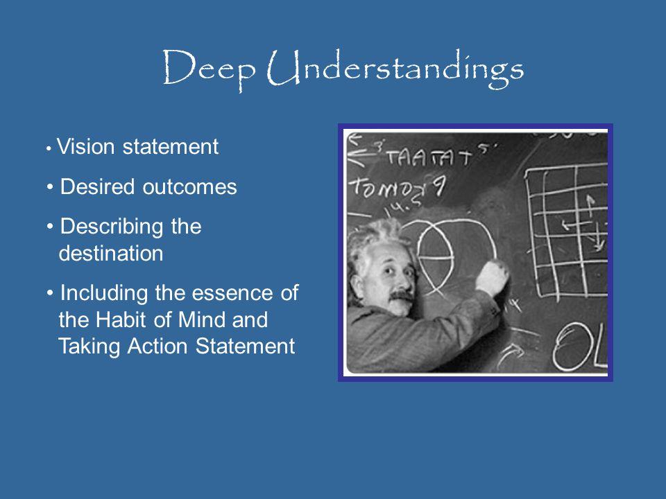 Deep Understandings Desired outcomes Describing the destination