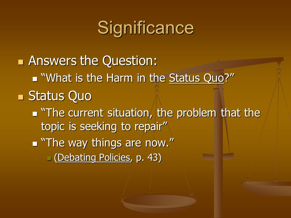Significance Answers the Question: Status Quo