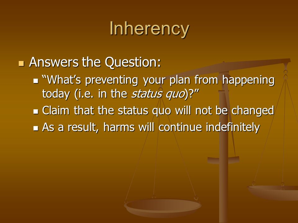 Inherency Answers the Question: