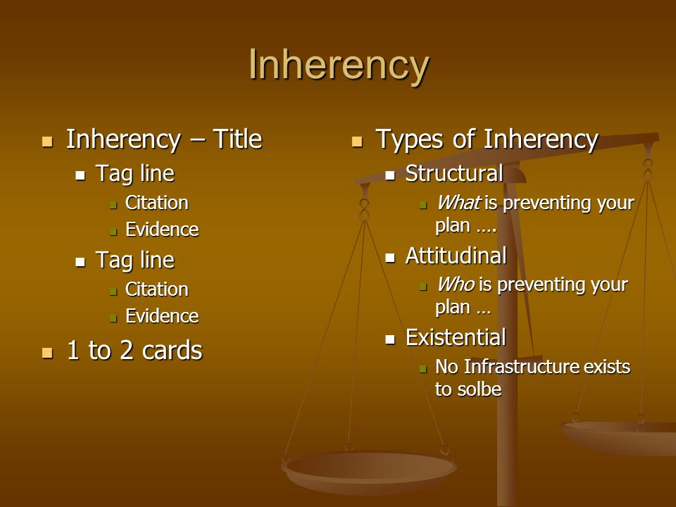 Inherency Inherency – Title 1 to 2 cards Types of Inherency Tag line