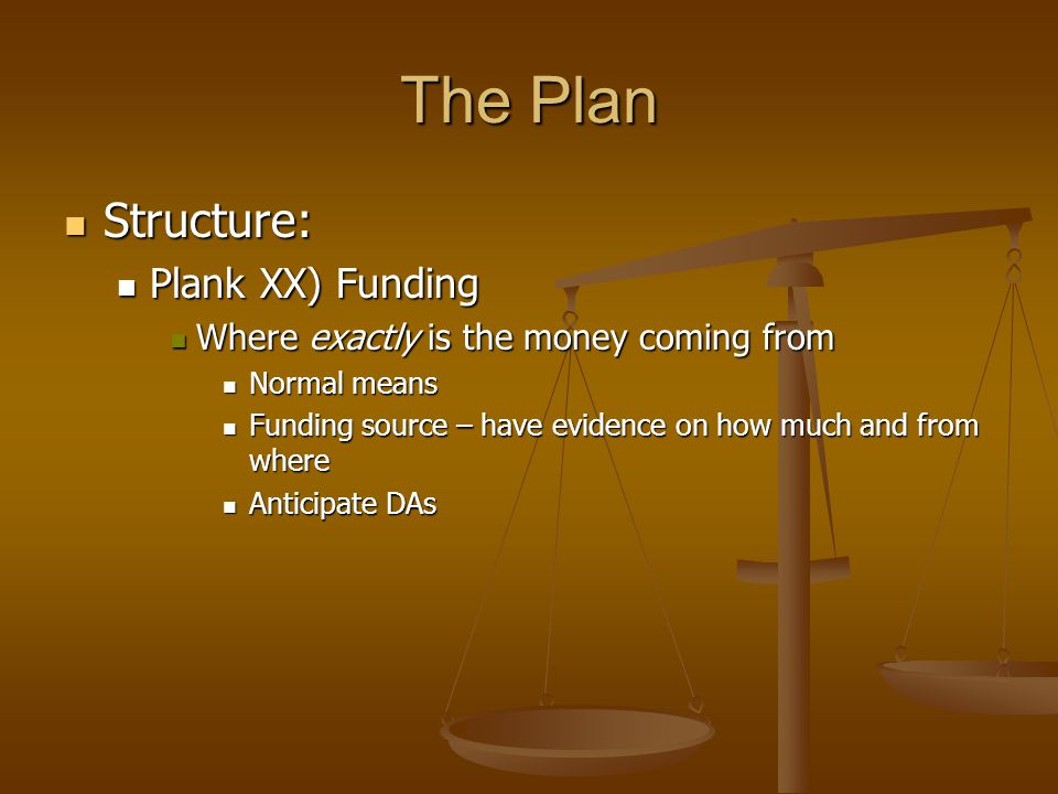 The Plan Structure: Plank XX) Funding