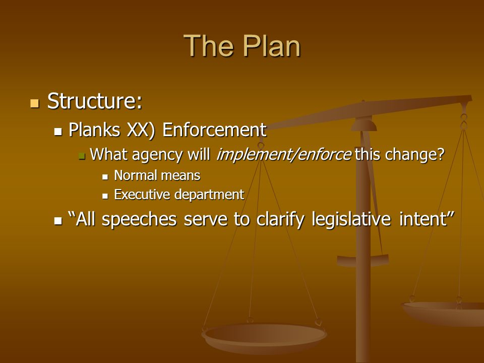 The Plan Structure: Planks XX) Enforcement