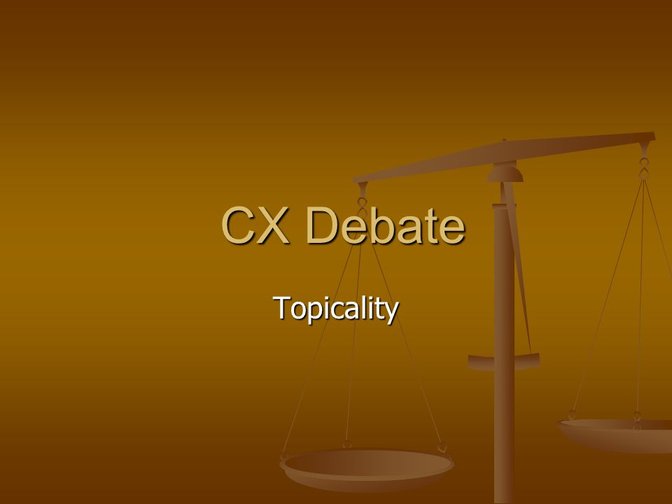 CX Debate Topicality