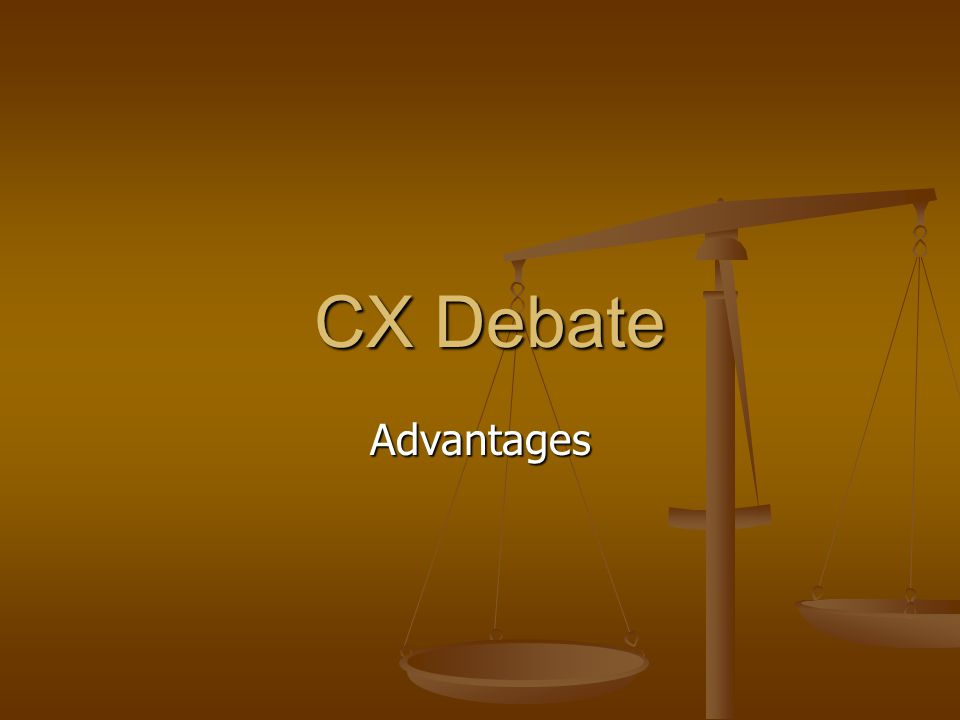 CX Debate Advantages
