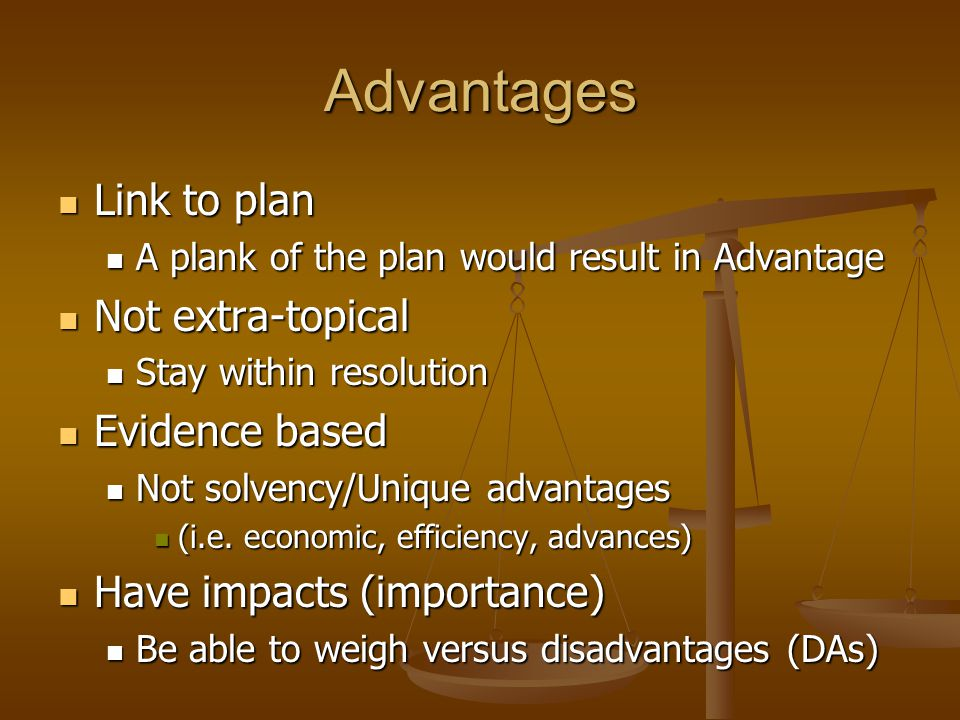 Advantages Link to plan Not extra-topical Evidence based