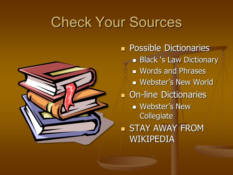 Check Your Sources Possible Dictionaries On-line Dictionaries