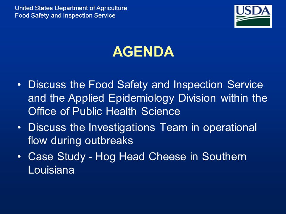 AGENDA Discuss the Food Safety and Inspection Service and the Applied Epidemiology Division within the Office of Public Health Science.