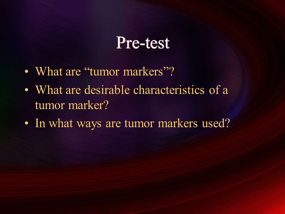 Pre-test What are tumor markers